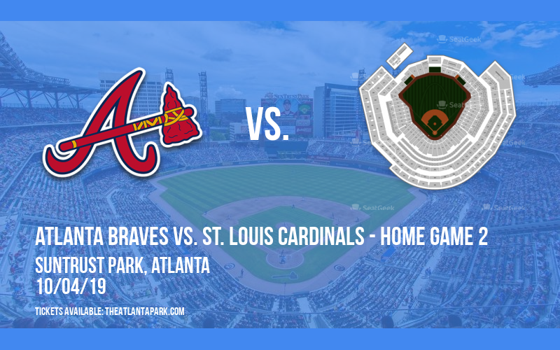 NLDS: Atlanta Braves vs.  St. Louis Cardinals - Home Game 2 at SunTrust Park