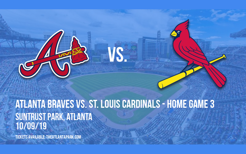 NLDS: Atlanta Braves vs.  St. Louis Cardinals - Home Game 3 (If Necessary) at SunTrust Park