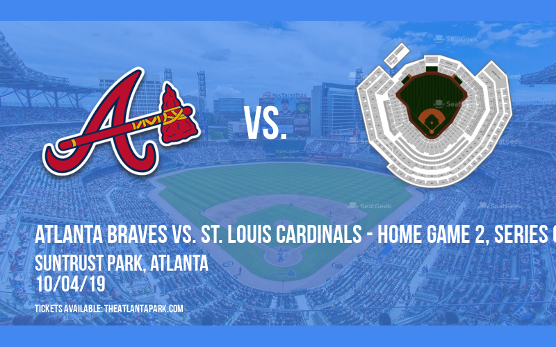 NLDS: Atlanta Braves vs.  St. Louis Cardinals - Home Game 2, Series Game 2 at SunTrust Park
