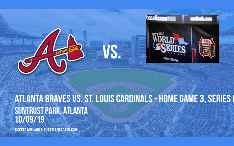 NLDS: Atlanta Braves vs.  St. Louis Cardinals - Home Game 3, Series Game 5 (If Necessary) at SunTrust Park