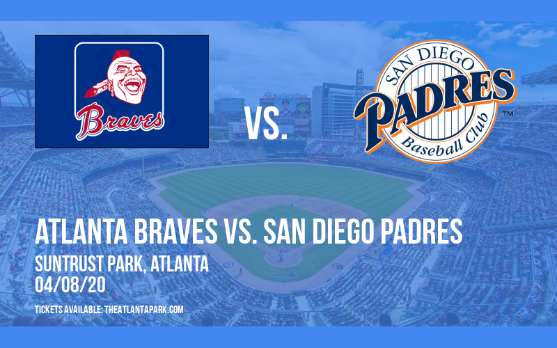 Atlanta Braves vs. San Diego Padres [POSTPONED] at Truist Park