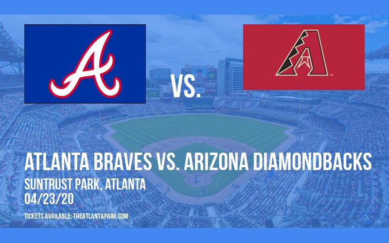 Atlanta Braves vs. Arizona Diamondbacks [POSTPONED] at Truist Park
