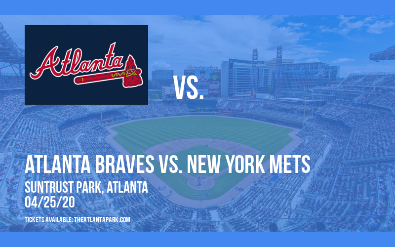 Atlanta Braves vs. New York Mets [POSTPONED] at Truist Park