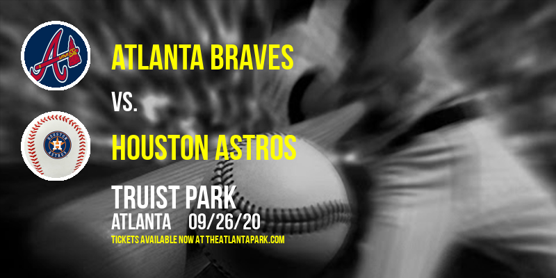 Atlanta Braves vs. Houston Astros at Truist Park