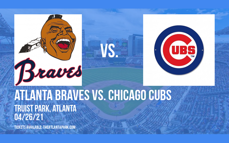 Atlanta Braves vs. Chicago Cubs at Truist Park