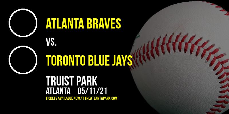 Atlanta Braves vs. Toronto Blue Jays at Truist Park