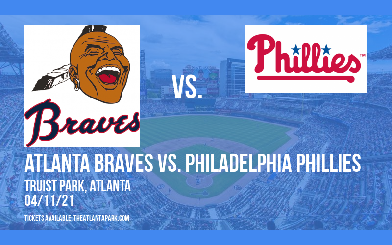 Atlanta Braves vs. Philadelphia Phillies at Truist Park