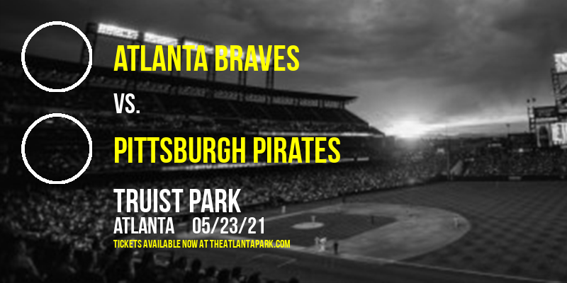 Atlanta Braves vs. Pittsburgh Pirates at Truist Park