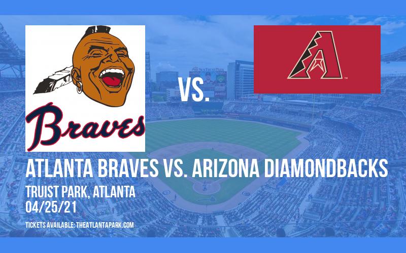 Atlanta Braves vs. Arizona Diamondbacks at Truist Park