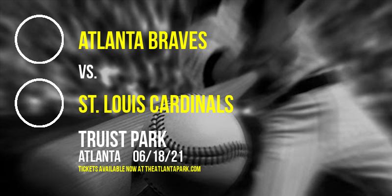 Atlanta Braves vs. St. Louis Cardinals at Truist Park