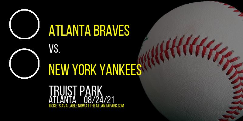 Atlanta Braves vs. New York Yankees at Truist Park