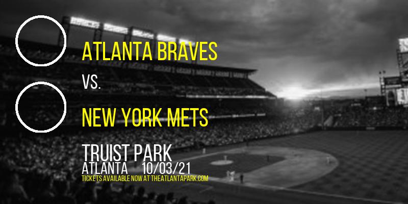 Atlanta Braves vs. New York Mets at Truist Park