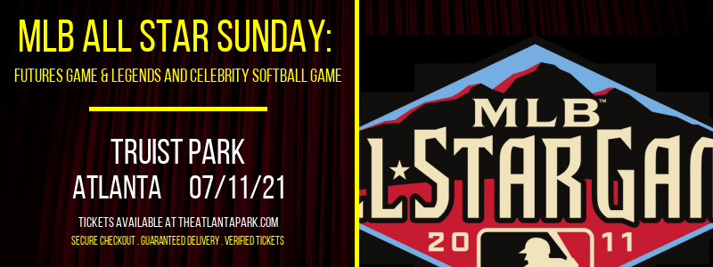 MLB All Star Sunday: Futures Game & Legends and Celebrity Softball Game [CANCELLED] at Truist Park
