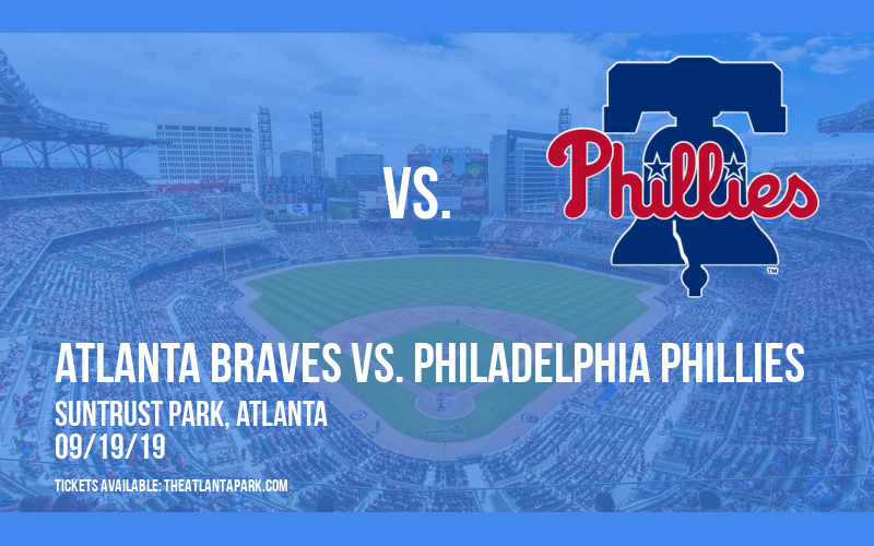 Atlanta Braves vs. Philadelphia Phillies at SunTrust Park