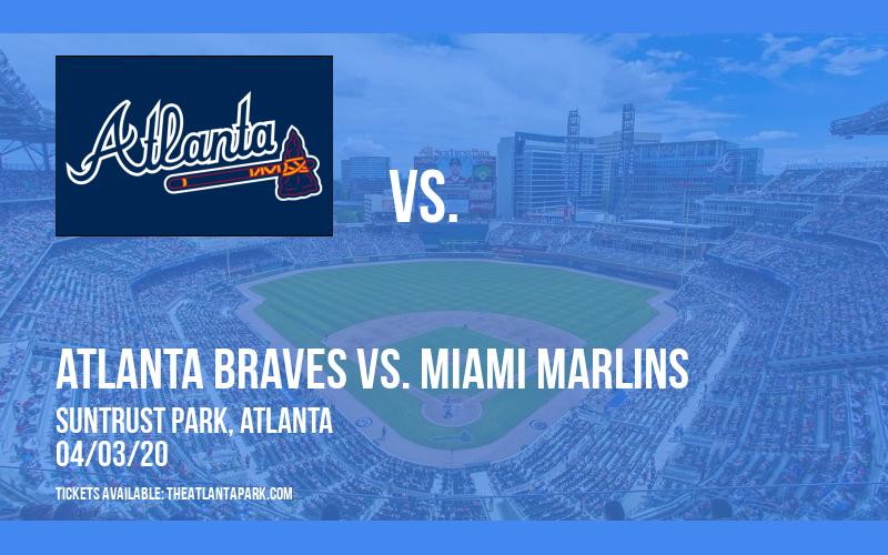 Atlanta Braves vs. Miami Marlins [POSTPONED] at Truist Park