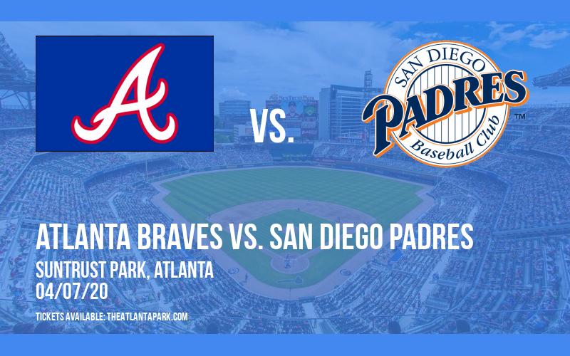 Atlanta Braves vs. San Diego Padres [POSTPONED] at Truist Park