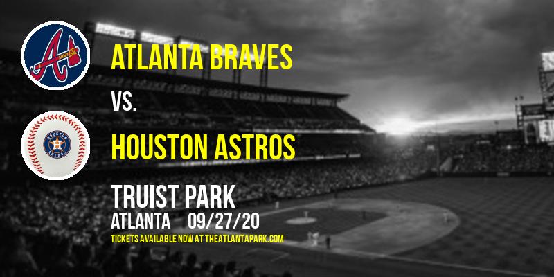 Atlanta Braves vs. Houston Astros at Truist Park