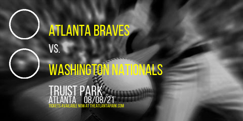 Atlanta Braves vs. Washington Nationals at Truist Park