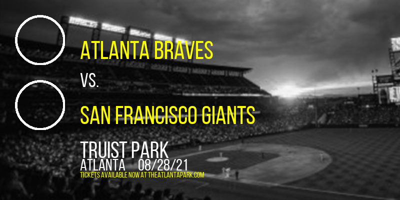 Atlanta Braves vs. San Francisco Giants at Truist Park
