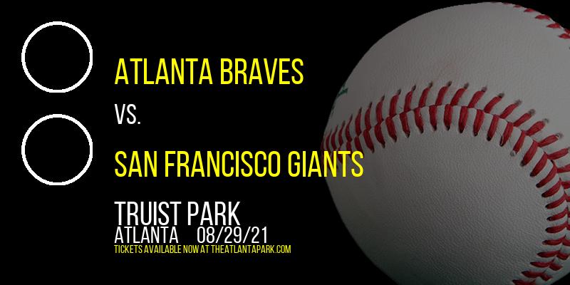 Atlanta Braves vs. San Francisco Giants at Truist Park