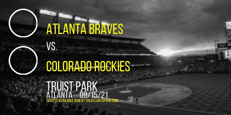 Atlanta Braves vs. Colorado Rockies at Truist Park