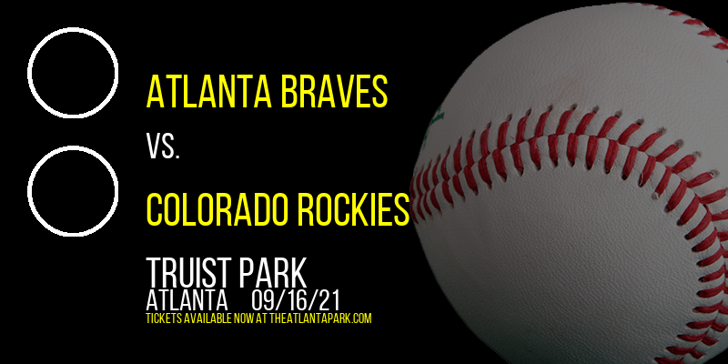 Atlanta Braves vs. Colorado Rockies at Truist Park