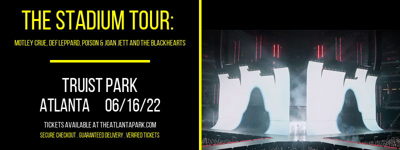 The Stadium Tour: Motley Crue, Def Leppard, Poison & Joan Jett and The Blackhearts at Truist Park