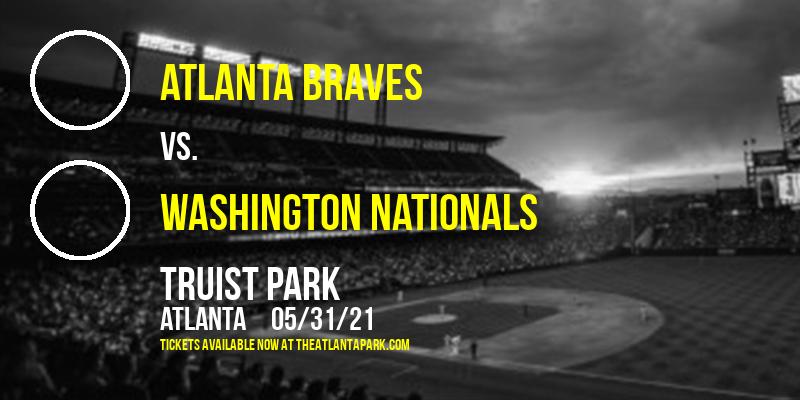 Atlanta Braves vs. Washington Nationals at Truist Park