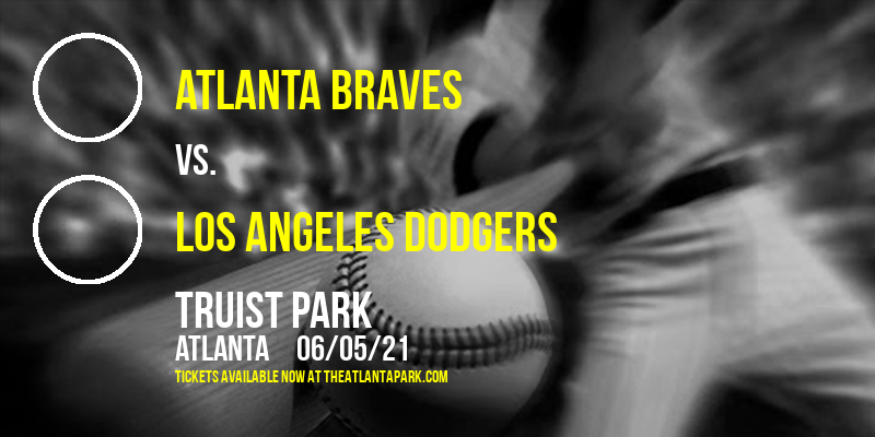 Atlanta Braves vs. Los Angeles Dodgers at Truist Park
